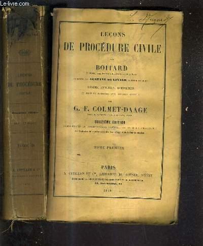 LECONS PROCEDURE CIVILE REVUES ANNOTEES COMPLETEES ET MISES EN HARMONIE AVEC LES LOIS RECENTES PAR G.F. CLMET DAGE / EN 2 TOMES - TOMES 1 + 2 / 12E EDITION COMPRENANT LE COMMENTAIRE COMPLET DU CODE DE PROCEDURE.