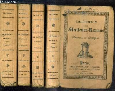 LE ROMAN COMIQUE - EN 4 TOMES - TOMES 1 + 2 + 3 + 4 / COLLECTION DES MEILLEURS ROMANS FRANCAIS ET ETRANGERS.
