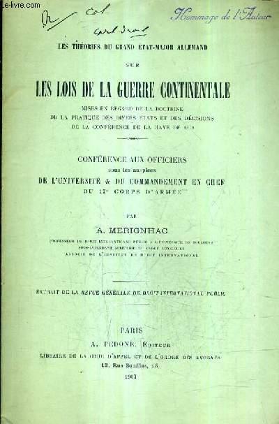 LES THEORIES DU GRAND ETAT MAJOR ALLEMAND SUR LES LOIS DE LA GUERRE CONTINENTALE / CONFERENCE AUX OFFICIERS SOUS LES AUSPICES DE L'UNIVERSITE & DU COMMANDEMENT EN CHEF DU 17E CORPS (PLAQUETTE).