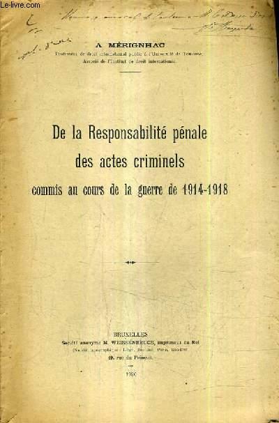 DE LA RESPOSABILITE PENALE DES ACTES CRIMINELS COMMIS AU COURS DE LA GUERRE DE 1914-1918 (PLAQUETTE).