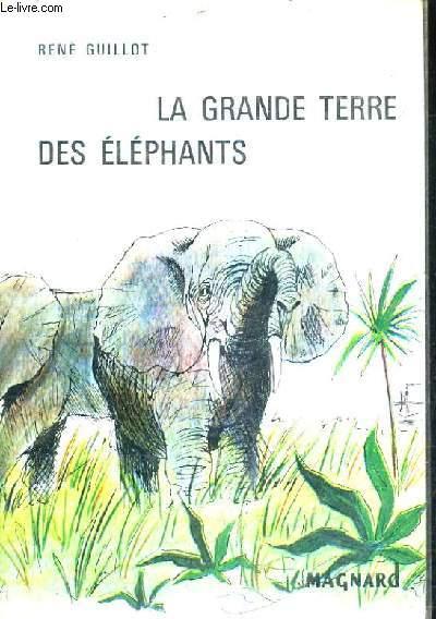 LA GRANDE TERRE DES ELEPHANTS - COLLECTION FANTASIA.