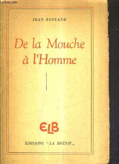 DE LA MOUCHE A L'HOMME.