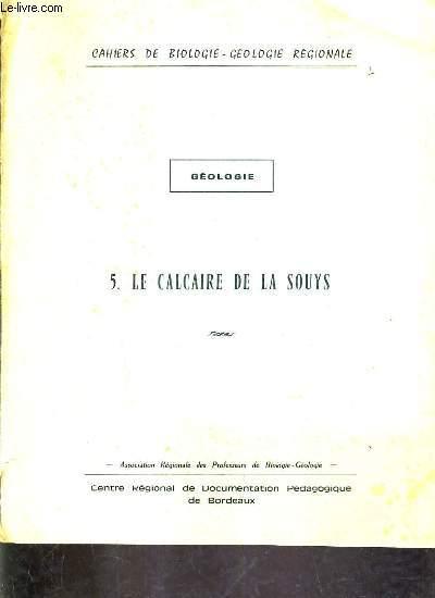 GEOLOGIE - 5 : LE CALCAIRE DE LA SOUYS.