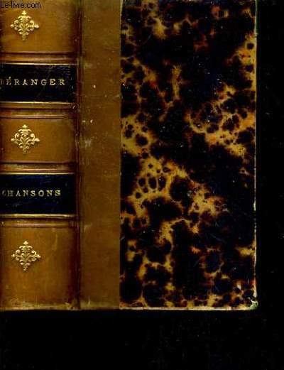 CHANSONS DE P.-J. DE BERANGER 1815-1834 CONTENANT LES DIX CHANSONS PUBLIEES EN 1847 / EDITION ELZEVIRIENNE.