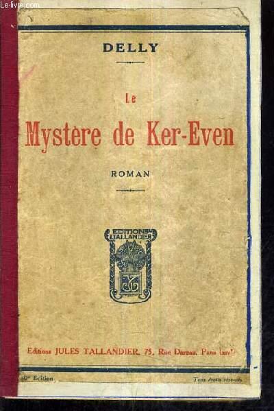 LE MYSTERE DE KER EVEN - ROMAN.