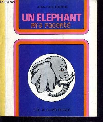 UN ELEPHANT M'A RACONTE.