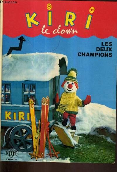 KIRI LE CLOWN LES DEUX CHAMPIONS.