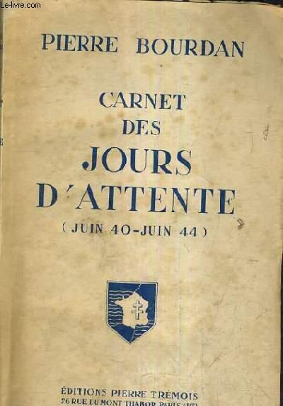 CARNET DES JOURS D'ATTENTE JUIN 40-JUIN 44.