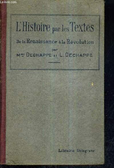 L'HISTOIRE PAR LES TEXTES DE LA RENAISSANCE A LA REVOLUTION / 4E EDITION.