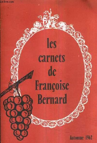 LES CARNETS DE FRANCOISE BERNARD - AUTOMNE 1962 - la conservation des aliments - un pleur attendri sur nos grands mères - par ici la bonne soupe - faisan farci aux noix - croutes aux oeufs pochés - poires à la condé - la sangria  etc.