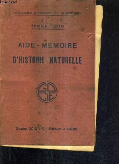 AIDE MEMOIRE D'HISTOIRE NATURELLE CONTENANT L'EXPOSE SUCCINCT DES MATIERES EXIGEES AU BACCALAUREAT DE PHILOSOPHIE ET DE MATHEMATIQES.