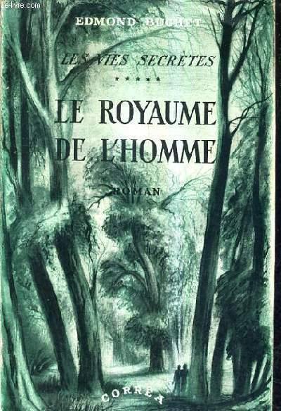 LES VIES SECRETES - LE ROYAUME DE L'HOMME.
