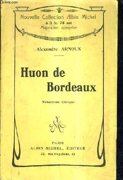HUON DE BORDEAUX - MELODRAME FEERIQUE.