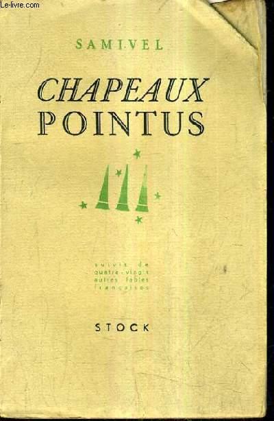 CHAPEAUX POINTUS SUIVIS DE QUATRE VINGTS AUTRES TABLES FRANCAISES