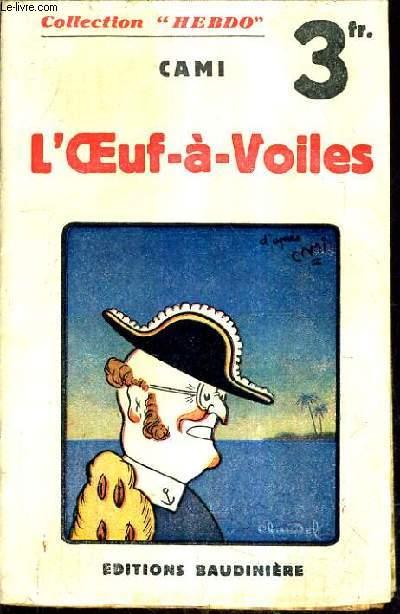 L'OEUF A VOILES OU LA VERITABLE DECOUVERTE DE L'AMERIQUE.