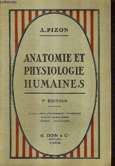 ANATOMIE ET PHYSIOLOGIE HUMAINES SUIVIES DE L'ETUDE DES PRINCIPAUX GROUPES ZOOLOGIQUES - 7E EDITION REVIE CORRIGEE ET AUGMENTEE.