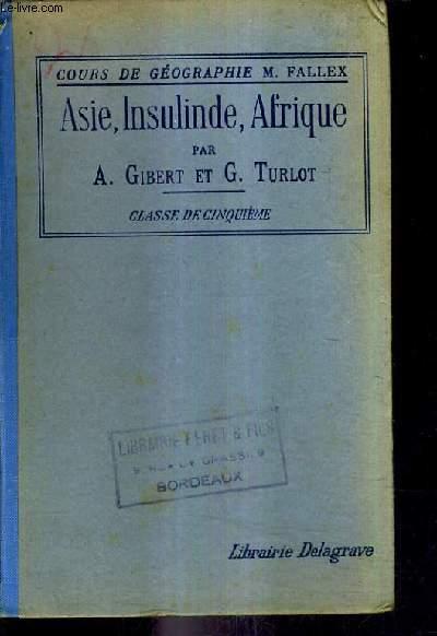 COURS DE GEOGRAPHIE M.FALLEX - ASIE INSULINDE AFRIQUE - CLASSE DE CINQUIEME LYCEES ET COLLEGES DE GARCONS ET DE JEUNES FILLES / 14E EDITION.