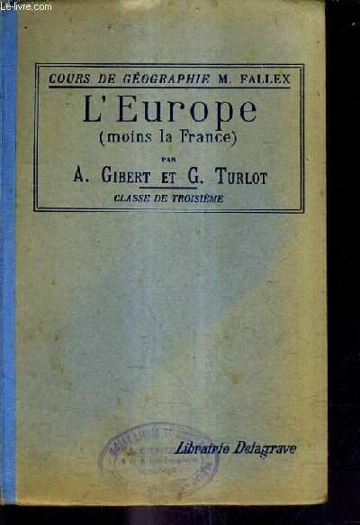 COURS DE GEOGRAPHIE M.FALLEX - L'EUROPE MOINS LA FRANCE - CLASSES DE TROISIEME LYCEES ET COLLEGES DE GARCONS ET DE JEUNES FILLES - 18E EDITION.