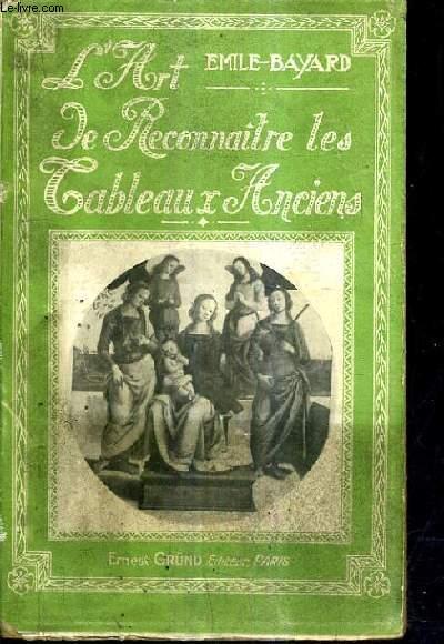 L'ART DE RECONNAITRE LES TABLEAUX ANCIENS LES ECOLES ET LES STYLES DE PEINTURE.
