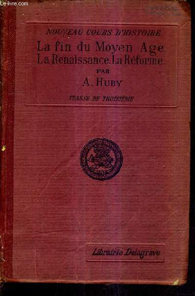 NOUVEAU COURS D'HISTOIRE - CLASSE DE TROISIEME - LA FIN DU MOYEN AGE LA RENAISSANCE LA REFORME - HISTOIRE DE L'EUROPE ET PARTICULIEREMENT DE LA FRANCE PENDANT LES XIVe XV ET XVIE SIECLES.