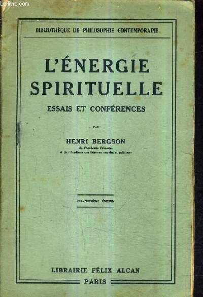 L'ENERGIE SPIRITUELLE ESSAIS ET CONFERENCES / 19E EDITION.