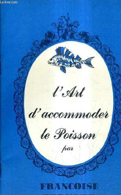 L'ART D'ACCOMODER LE POISSON.