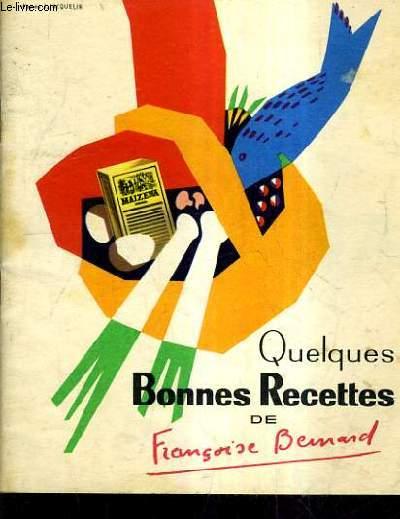 QUELQUES BONNES RECETTES DE FRANCOISE BERNARD.