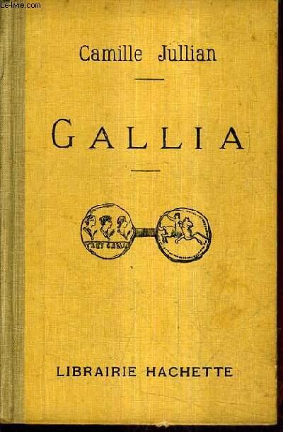 GALLIA TABLEAU SOMMAIRE DE LA GAULE SOUS LA DOMINATION ROMAINE.