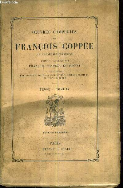 OEUVRES COMPLETES DE FRANCOIS COPPEE - PROSE TOME 4.