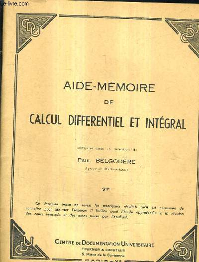 AIDE MEMOIRE DE CALCUL DIFFERENTIEL ET INTEGRAL.