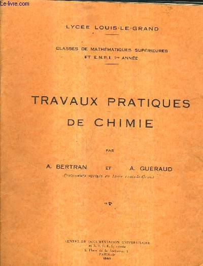 TRAVAUX PRATIQUES DE CHIMIE - LYCEE LOUIS LE GRAND CLASSES DE MATHEMATIQUES SUPERIEURES EN E.N.S.I. 1RE ANNEE.