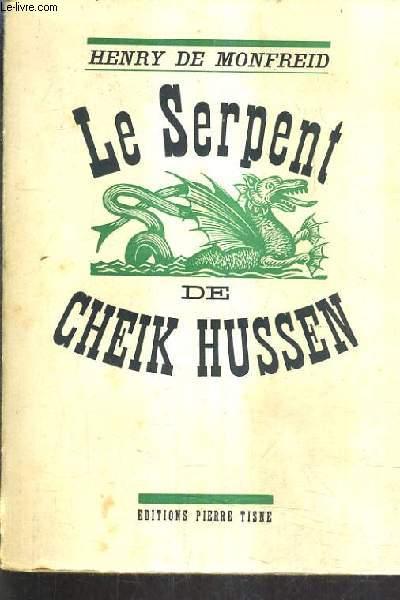 LE SERPENT DE CHEIK HUSSEN - SOUVENIRS ET LEGENDES.