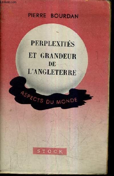 PERPLEXITES ET GRANDEUR DE L'ANGLETERRE.
