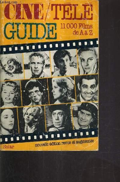 CINE TELE GUIDE - NOUVELLE EDITION REVUE ET AUGMENTEE - 11 000 FILMS DE A A Z.