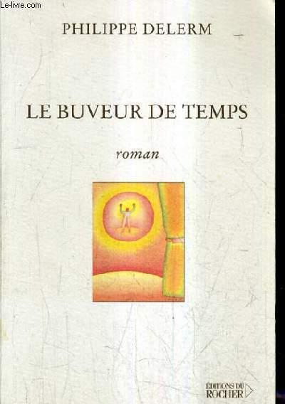 LE BUVEUR DE TEMPS.