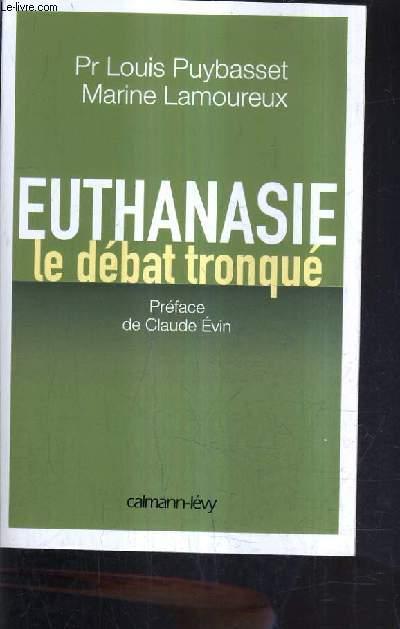 EUTHANASIE LE DEBAT TRONQUE.