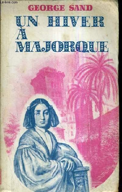UN HIVER A MAJORQUE 1838-1839.