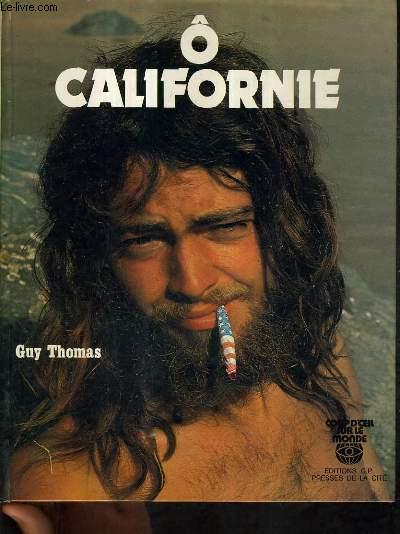 O CALIFORNIE - NOTES DE VOYAGES DANS LE DESORDRE LE TEMPS D'UN COUP D'OEIL AVEC UNE TENDANCE A L'OBJECTIVITE POUR LES HOMMES ET UN TOTAL LAISSER ALLEZ SUBJECTIF DANS LES PAYSAGES.