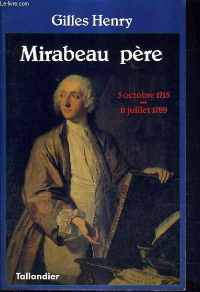 MIRABEAU PERE 5 OCTOBRE 1715- 11 JUILLET 1789.