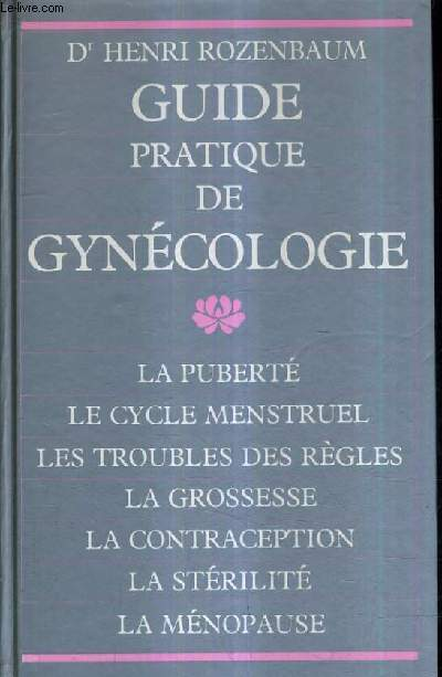 GUIDE PRATIQUE DE GYNECOLOGIE.