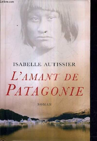 L'AMANT DE PATAGONIE.