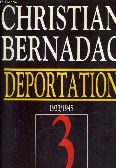 DEPORTATION 1933-1945 -  TOME 3 - LES 186 MARCHES - LE NEUVIEME CERCLE - DES JOURS SANS FIN.
