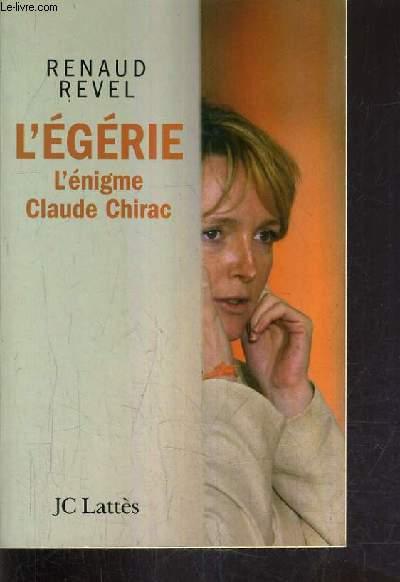 L'EGERIE L 'ENIGME CLAUDE CHIRAC.