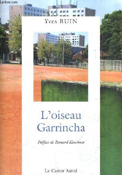 L'OISEAU GARRINCHA.