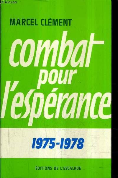 COMBAT POUR L'ESPERANCE - II : 1975-1978.