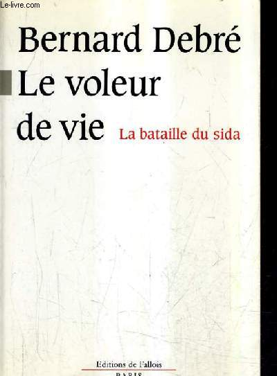 LE VOLEUR DE VIE - LA BATAILLE DU SIDA.