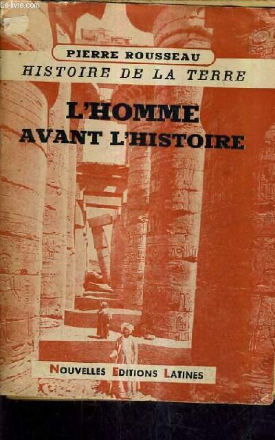 HISTOIRE DE LA TERRE - TOME 1 : L'HOMME AVANT L'HISTOIRE.