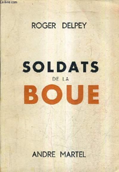 SOLDATS DE LA BOUE - TOME 1 + TOME 2 .