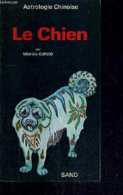 LE CHIEN - ASTROLOGIE CHINOISE.