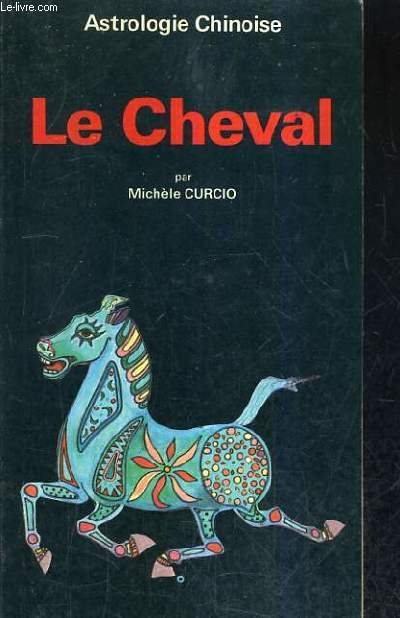 LE CHEVAL - ASTROLOGIE CHINOISE.